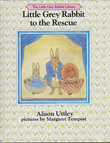 9780261665347: LITTLE GREY RABBIT TO THE RESCUE ( Little Grey Rabbit Library )
