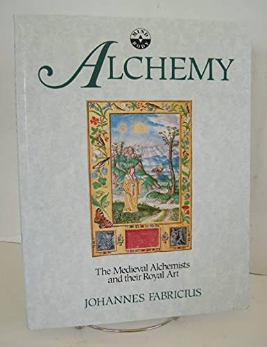 9780261665453: Alchemy: The Medieval Alchemists and Their Royal Art