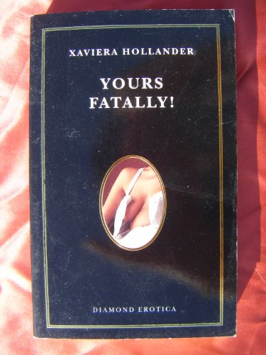 Yours Fatally!: Hollander, Xeviera