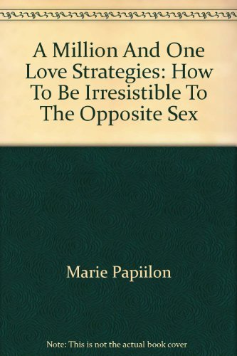 A Million And One Love Strategies: How: Papillon , Marie