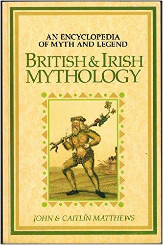 British and Irish Mythology: An Encyclopedia of: Caitlin Matthews, John