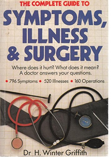 9780261667303: The Complete Guide to Symptoms, Illness & Surgery. Where does it hurt? What does it mean? A doctor answers your questions.