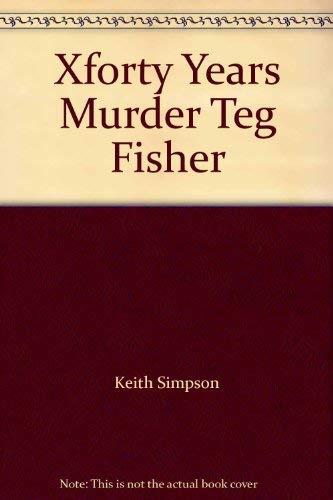 9780261669086: Xforty Years Murder Teg Fisher