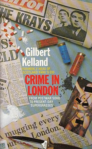 9780261669093: Crime In London - From Postwar Soho To Present Day