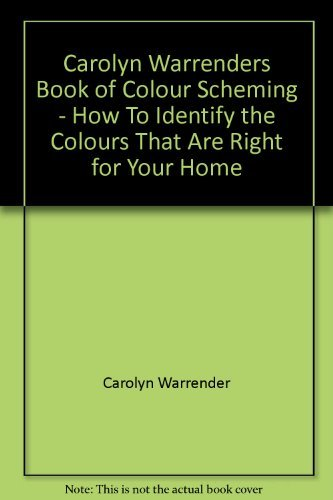 9780261670440: Carolyn Warrenders Book of Colour Scheming - How To Identify the Colours That Are Right for Your Home