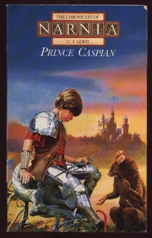 Prince Caspian (The Chronicles of Narnia Book4)