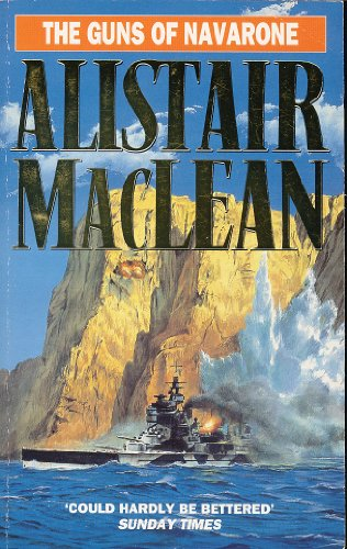 The Guns of Navarone: Alistair MacLean