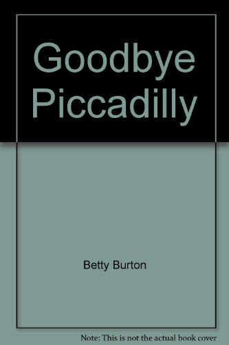 Goodbye Piccadilly: Betty Burton