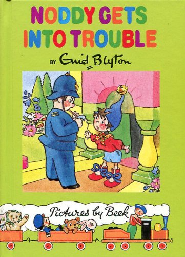 9780261672413: Noddy Gets Into Trouble