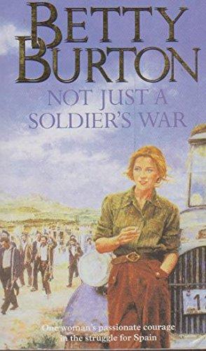 Not Just A Soldier'S War: Betty Burton