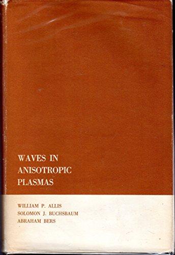 Waves in Anisotropic Plasmas: Allis, William P.,