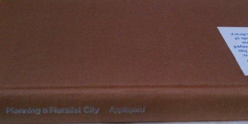 PLANNING A PLURALIST CITY: CONFLICTING REALITIES IN CIUDAD GUAYANA: Appleyard, Donald