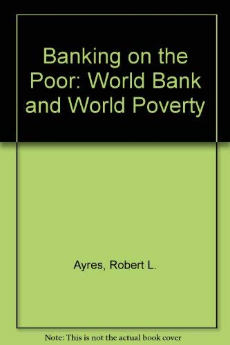 9780262010702: Banking on the Poor: The World Bank and World Poverty