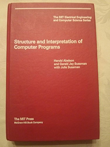 9780262010771: Structure and Interpretation of Computer Programs (MIT Electrical Engineering and Computer Science)