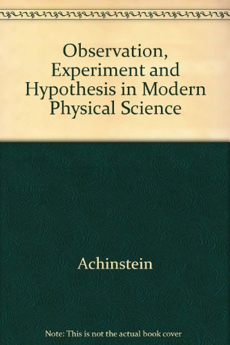 Observation, Experiment, and Hypothesis in Modern Physical Science,: Achinstein, Peter And Owen ...