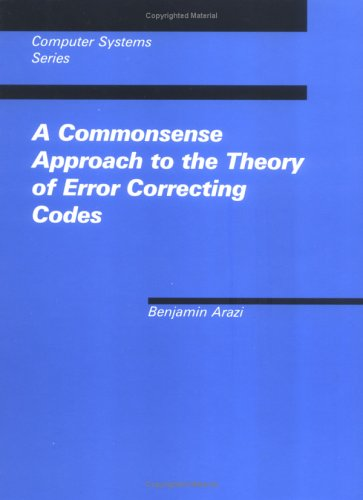 9780262010986: A Commonsense Approach to the Theory of Error-Correcting Codes (Computer Systems Series)
