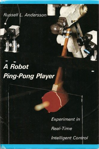 9780262011013: A Robot Ping-Pong Player: Experiment in Real-Time Intelligent Control