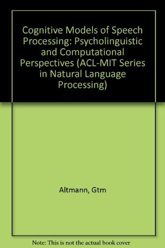 9780262011174: Cognitive Models of Speech Processing: Psycholinguistic and Computational Perspectives (Acl-Mit Press Series in Natural Language Processing)