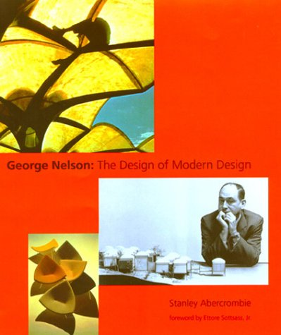 9780262011426: George Nelson: The Design of Modern Design