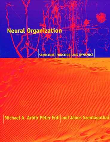 9780262011594: Neural Organization: Structure, Function, and Dynamics