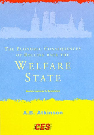 The Economic Consequences of Rolling Back the: Atkinson, Anthony B.