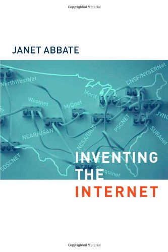 Inventing the Internet.: Abbate, Janet