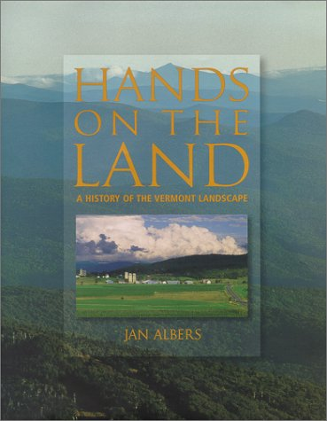 9780262011754: Hands on the Land: A History of the Vermont Landscape