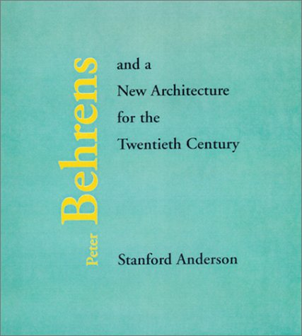 9780262011761: Peter Behrens and a New Architecture for the Twentieth Century
