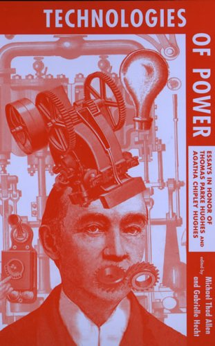 Technologies of Power: essays in honor of: Allen, Michael Thad,