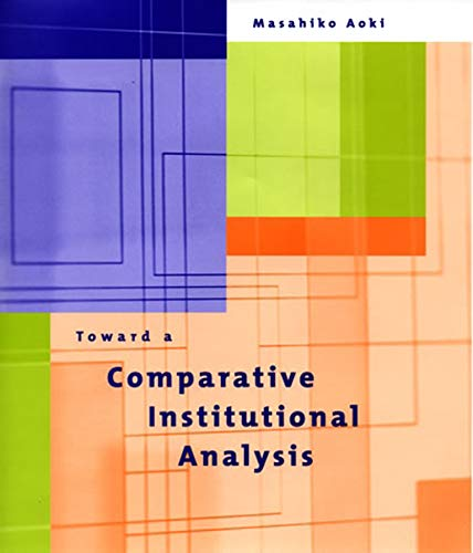 9780262011877: Toward a Comparative Institutional Analysis