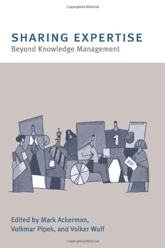 Sharing expertise. Beyond knowledge management.: Ackerman, Mark & Volkmar Pipek & Volker Wulf (Ed.)