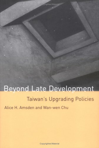 9780262011983: Beyond Late Development: Taiwan's Upgrading Policies