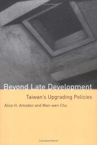 9780262011983: Beyond Late Development: Taiwan's Upgrading Policies