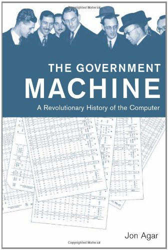 9780262012027: The Government Machine: A Revolutionary History of the Computer (History of Computing)