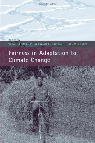 Fairness in adaptation to climate change.: Adger, W. Neil., Jouni Paavola, Saleemul Huq, and M.J. ...