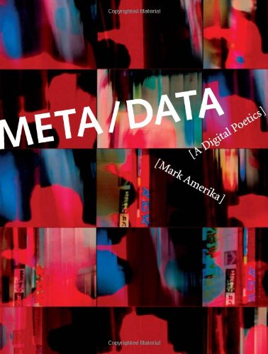 9780262012331: Meta/Data: A Digital Poetics