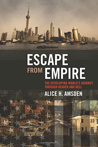 9780262012348: Escape from Empire: The Developing World's Journey Through Heaven and Hell