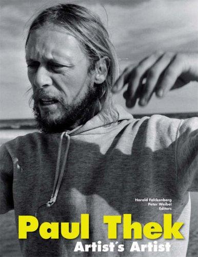 PAUL THEK: Artist's Artist: Falckenberg, Harald and Peter Weibel; Hamburg. Sam