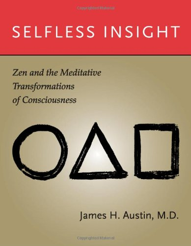 9780262012591: Selfless Insight: Zen and the Meditative Transformations of Consciousness