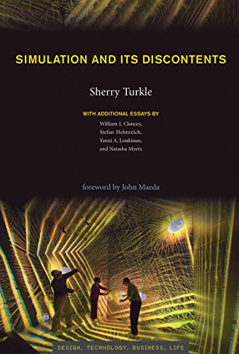 Simulation and Its Discontents (Simplicity: Design, Technology, Business, Life) (0262012707) by Sherry Turkle