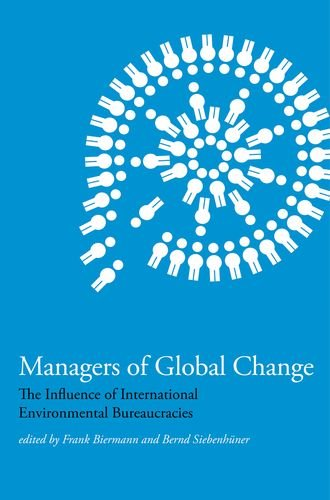 9780262012744: Managers of Global Change: The Influence of International Environmental Bureaucracies (MIT Press)