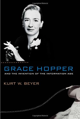 9780262013109: Grace Hopper and the Invention of the Information Age (Lemelson Center Studies in Invention and Innovation series)