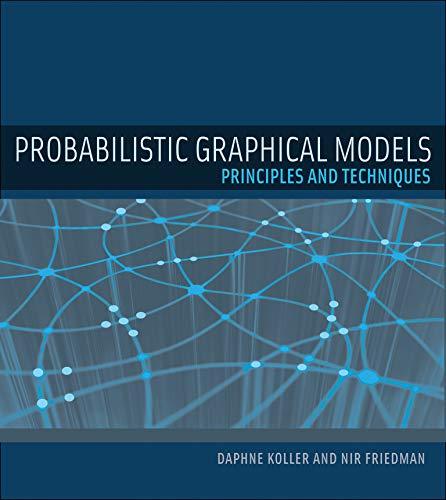 Probabilistic Graphical Models: Principles And Techniques: Koller, D.