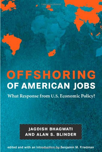 Offshoring of American Jobs: What Response from U.S. Economic Policy? (Alvin Hansen Symposium on Public Policy at Harvard University) (0262013320) by Bhagwati, Jagdish N.; Blinder, Alan S.