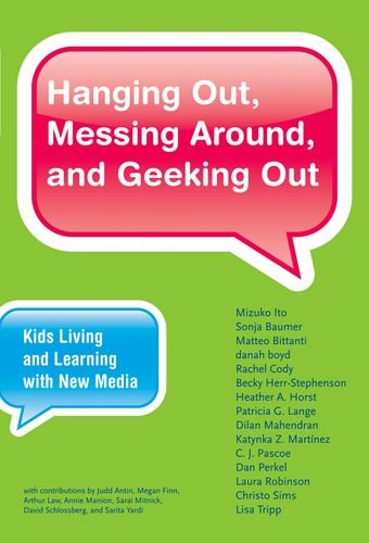 9780262013369: Hanging Out, Messing Around, and Geeking Out - Kids Living and Learning with New Media