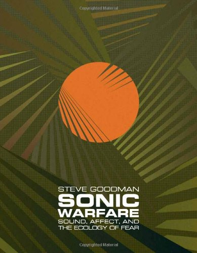 9780262013475: Sonic Warfare: Sound, Affect, and the Ecology of Fear (Technologies of Lived Abstraction)