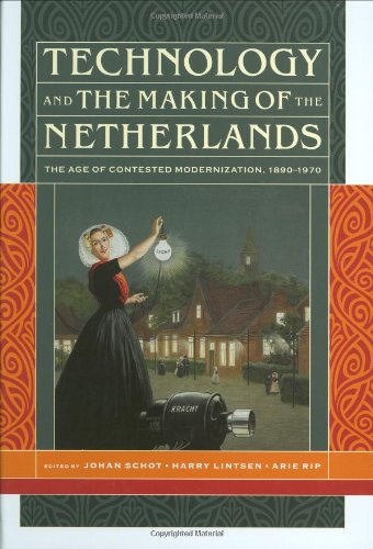 9780262013628: Technology and the Making of the Netherlands: The Age of Contested Modernization, 1890-1970 (The MIT Press)