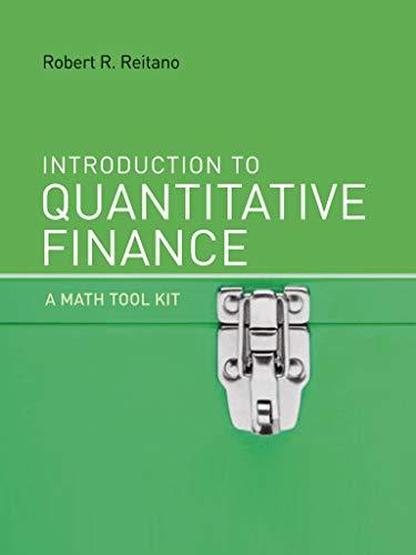 Introduction to Quantitative Finance: A Math Tool: Robert R. Reitano