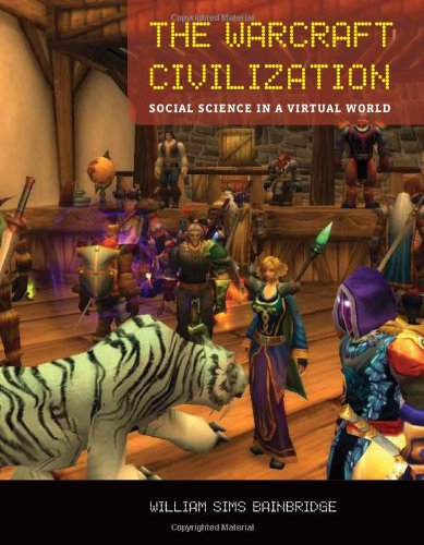 9780262013703: The Warcraft Civilization: Social Science in a Virtual World (The MIT Press)