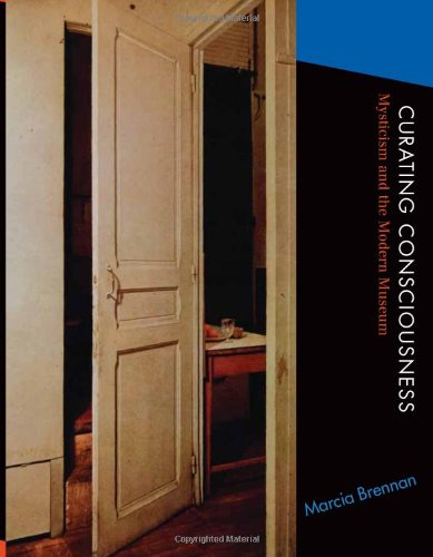 9780262013789: Curating Consciousness: Mysticism and the Modern Museum (The MIT Press)